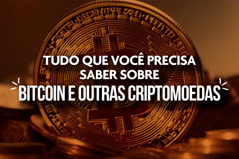e05e3c0dcef7f6 Tudo que você precisa saber agora sobre bitcoin e outras criptomoedas